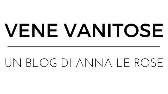Vene Vanitose - Un blog di Anna Le Rose